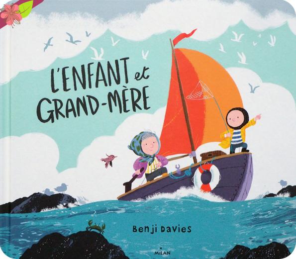 L'enfant et la grand-mère de Benji Davies Publié - éditions Milan