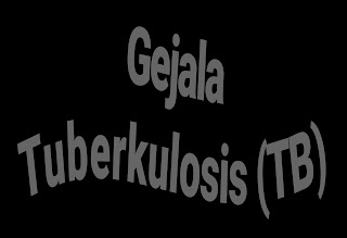 Gejala Dan Cara Penularan Dari Tuberkulosis (TB)