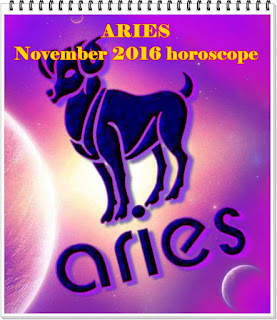 ARIES November 2016 astrology horoscope forecast