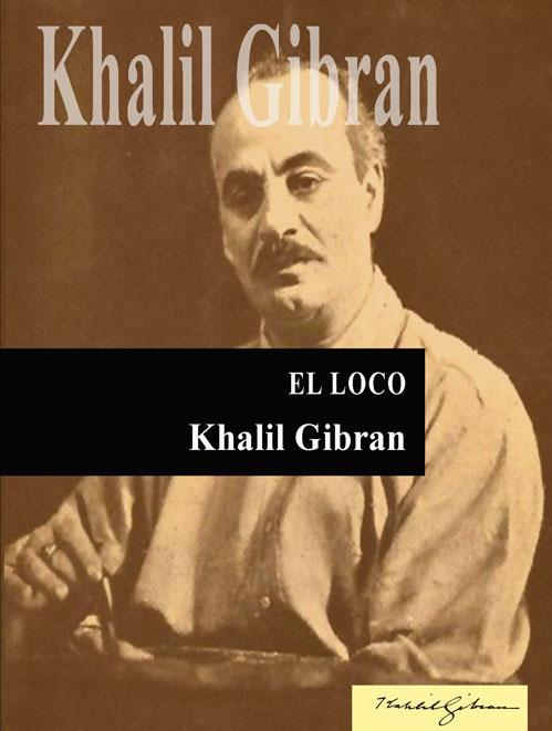 El loco – Gibran Khalil Gibran