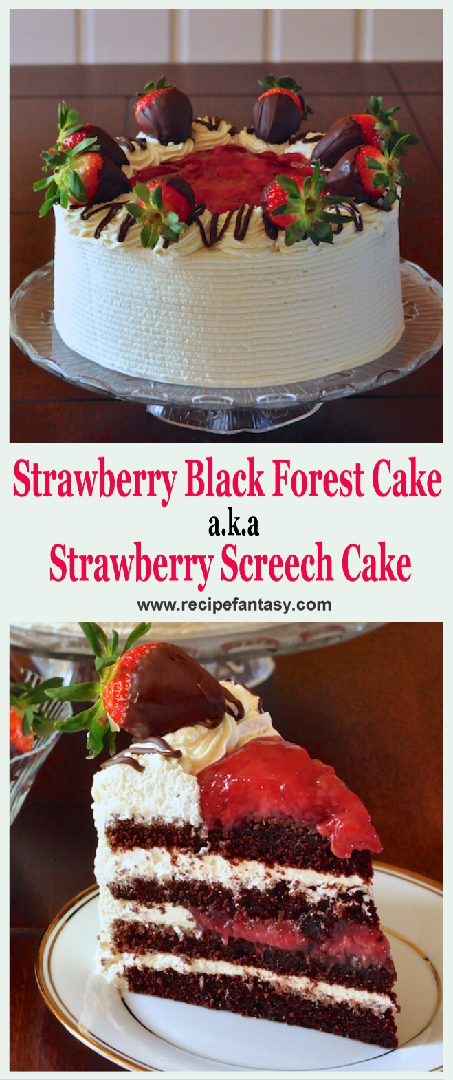 Strawberry Black Forest Cake a.k.a Strawberry Screech Cake