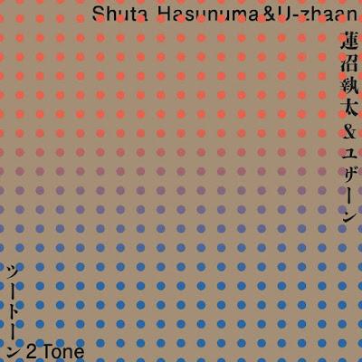 Shuta Hasunuma & U-zhaan – 2 Tone