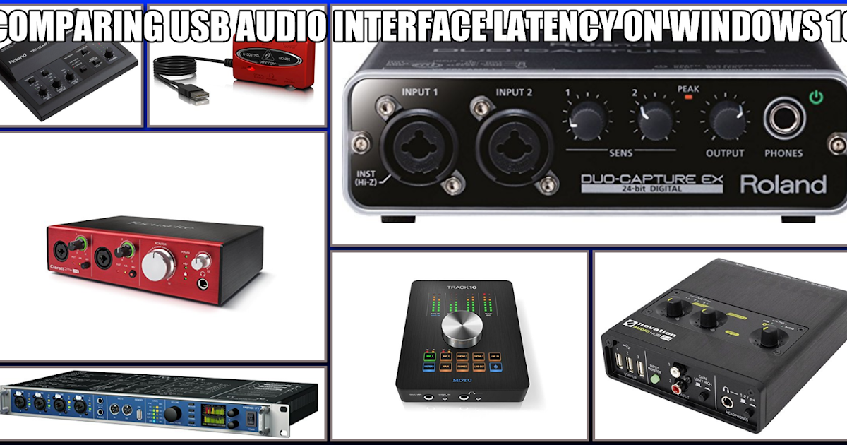 ultimate outsider comparing usb audio interface latency on windows 10. Black Bedroom Furniture Sets. Home Design Ideas