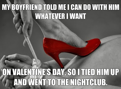 My boyfriend told me I can do with him whatever I want on Valentine's Day, so I tied him up and went to the nightclub.