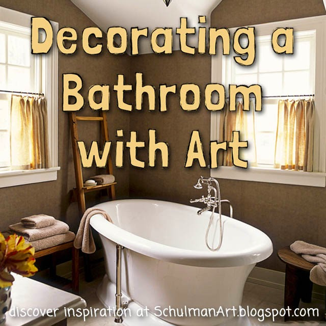 bathroom decorating ideas | http://schulmanart.blogspot.com/2016/03/secrets-to-longer-life.html