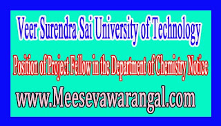 Veer Surendra Sai University of Technology Position of Project Fellow in the Department of Chemistry Notice