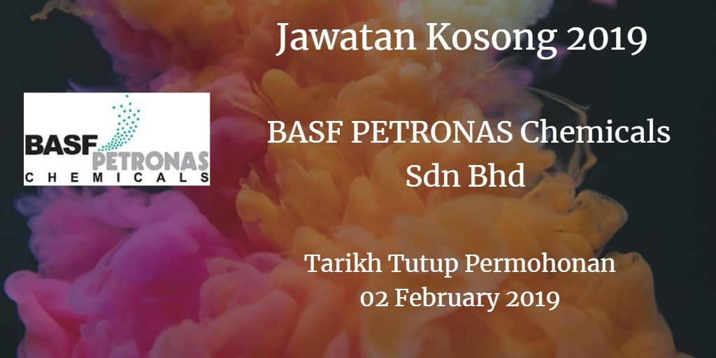 Jawatan Kosong BASF PETRONAS Chemicals Sdn Bhd 02 February  2019