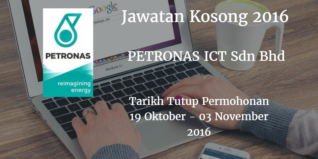 Jawatan Kosong PETRONAS ICT Sdn Bhd 19 Oktober - 03 November 2016