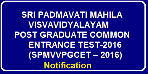 Padmavathi Mahila University PGCET 2016 Online Apply SPMVVCET 2016 Notification, Online Application Tirupati Women's University PG Entrance Test 2016, Apply Online on http://www.spmvvdoa.in/. How to Apply the Online apply for SV University MA /M.Sc/ M.Com PG Entrance Test Tirutati Mahila Univesity Admission Test Fees Details, Examination Date, Hall Tickets. Sri Padmavathi Mahila University announced the PG Entrance Test Notification for the academic year 2016-17. Padmavathi University PG Courses MSc Physics, chemistry, Mathematics, Botany, Statistics, Zoology CET 2016 Admission Notification./2016/04/sri-padmavathi-mahila-university-pg-entrance-test-2016-notification.html  Options