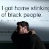 'Cheguei em casa fedendo a preto', autor de frase racista decide mostrar o rosto