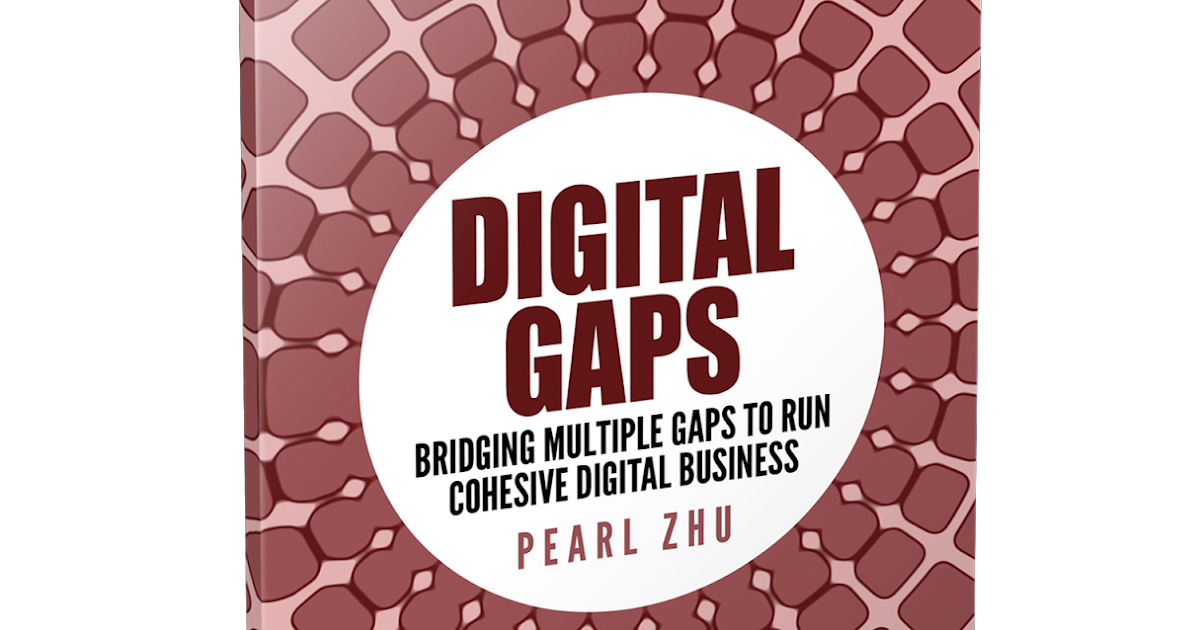 """The New Book Introduction:""""Digital Gap: Closing Multiple Gaps to Run Cohesive Digital Businesses"""""""