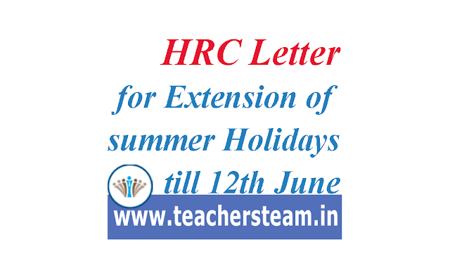 HRC Letter for extension of summer holiday upto 12th june