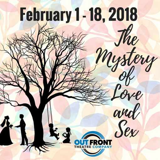 The Mystery of Love and Sex | Out Front Theatre Company