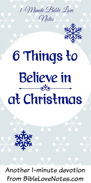 6 Things to Believe in at Christmas - miracles, purpose, salvation