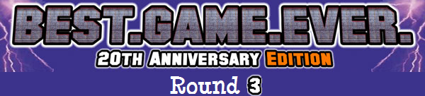 Round 3 GameFAQs Best. Game. Ever. contest bracket 20th anniversary edition