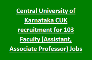 Central University of Karnataka CUK recruitment for 103 Faculty (Assistant, Associate Professor)Govt Jobs Recruitment 2017