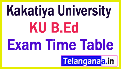 Kakatiya University B.Ed Exam Time Table