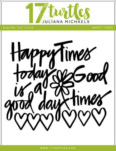 Happy Times Free Digital Cut File by Juliana Michaels 17turtles.com