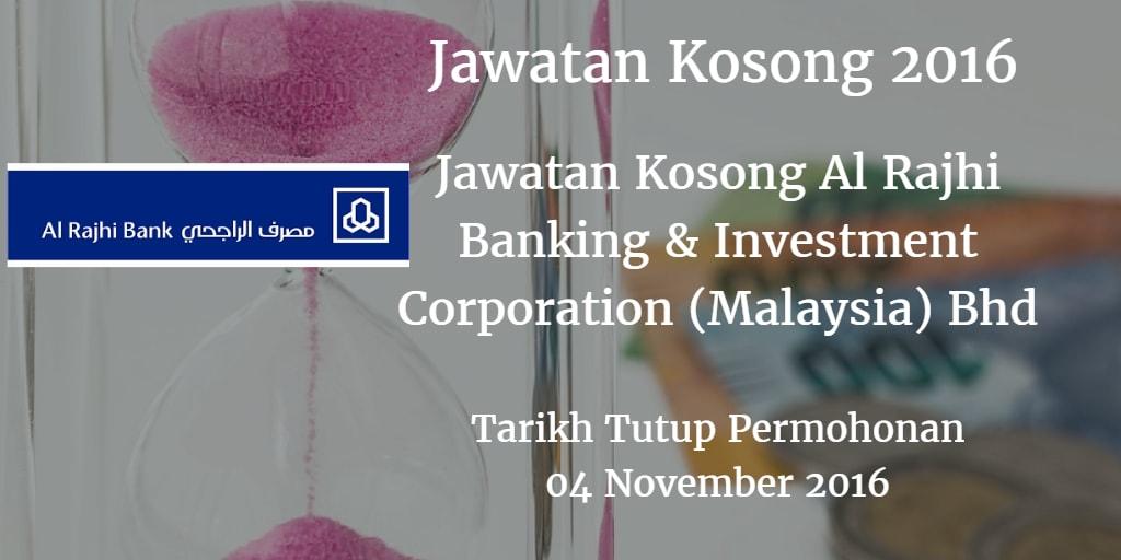 Jawatan Kosong Al Rajhi Banking & Investment Corporation (Malaysia) Bhd 04 November 2016