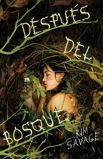 Portada del libro Después del bosque de Kim Savage, donde se ve una muchacha durmiendo rodeada de hojas y ramas.