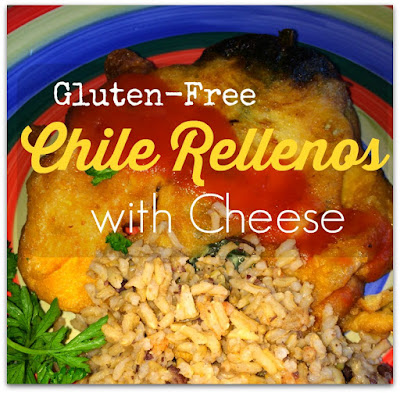 gluten free chile rellenos with cheese Favorite Family Recipes