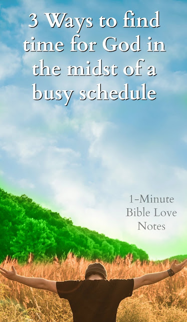 3 Ways to find time for God in the midst of a busy schedule