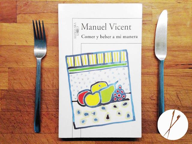 Libro - Comer y beber a mi manera de Manuel Vicent