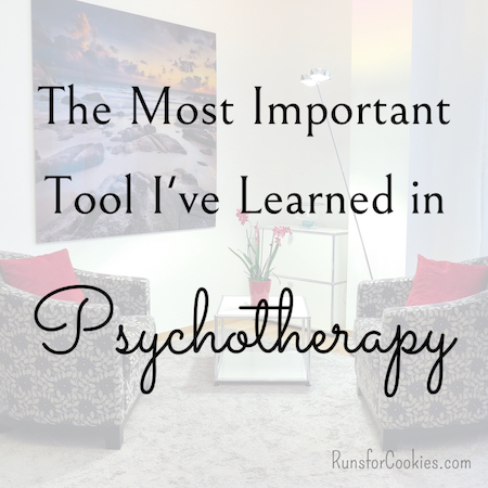 The Most Important Tool I've Learned In Psychotherapy