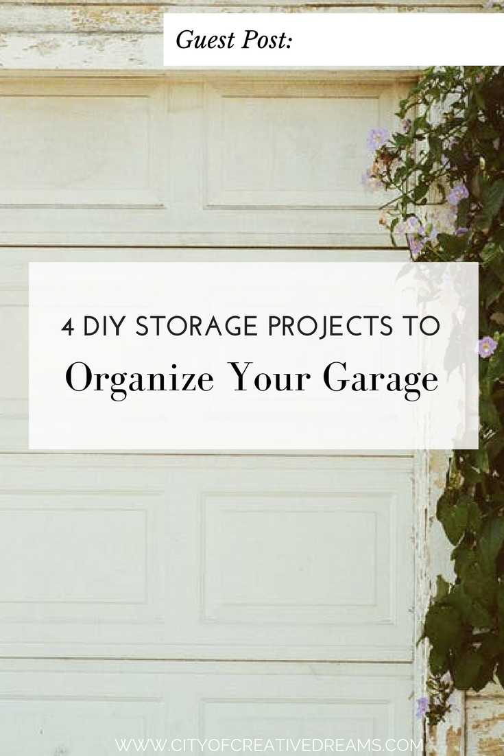 4 DIY Storage Projects to Organize Your Garage | City of Creative Dreams