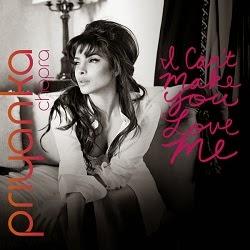 I Can't Make You Love Me - Priyanka Chopra - Download Mp3 Song 2014