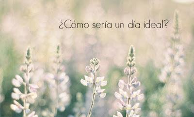 """""""¿Cómo sería un día ideal?"""" (Sergio Fernández)"""