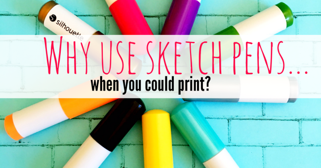 Why Use Silhouette Sketch Pens Rather Than Print Silhouette School