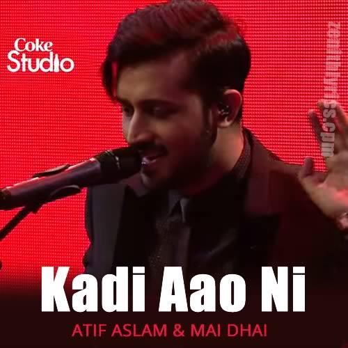 Kadi Aao Ni - Atif Aslam & Mai Dhai