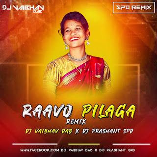 Raavo Pilaga  (Remix)  Dj Prashant SPD & Dj Vaibhav DAB [NEWDJSWORLD.IN]