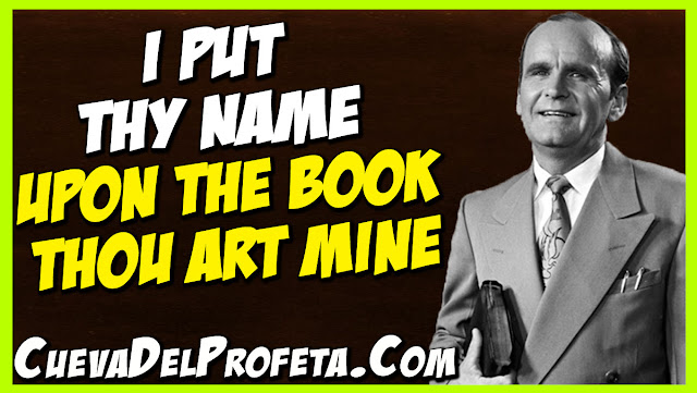 I put thy name upon the Book thou art Mine - William Marrion Branham Quotes