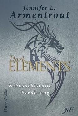 Bücherblog. Rezension. Buchcover. Dark Elements - Sehnsuchtsvolle Berührung (Band 3 von Jennifer L. Armentrout. Fantasy, Jugendbuch.