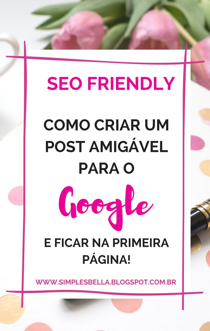 Como criar um post amigável para o Google