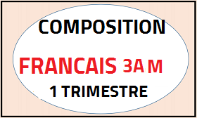Composition de français du premier trimestre 3AM 2018 DOC