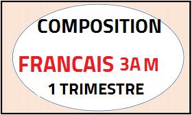 Composition de français du premier trimestre 3AM 2018 DOC