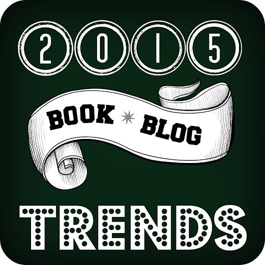 New Trends in Book Blogging for 2015