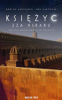 #56 Recenzja: Księżyc zza Nikabu. Polska muzułmanka w Egipcie