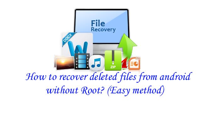 एंड्राइड मोबाइल से deleted फाइल्स को रिकवर कैसे करें? How to recover deleted files from android phone?