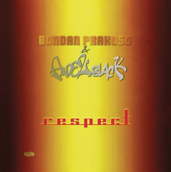 Bondan Prakoso & Fade To Black - Respect - Album (2005) [iTunes Plus AAC M4A]