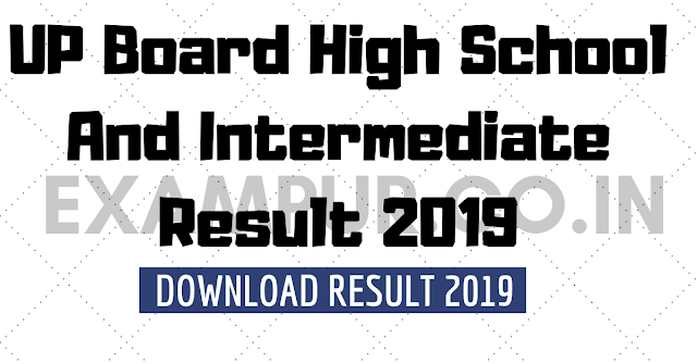 UP Board High School And Intermediate Result 2019