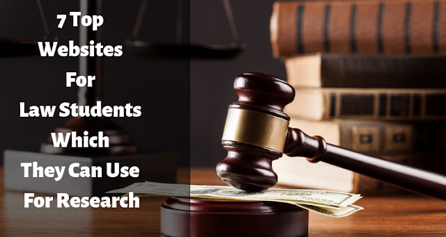 7 Top Websites For Law Students Which They Can Use For Research