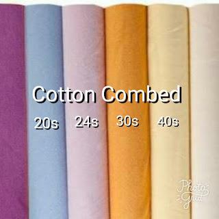 Perbedaan Cotton Combed 20s 24s 30s dan 40s