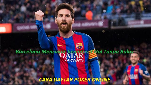 Barcelona Mencukur Juventus 3 Gol Tanpa Balas