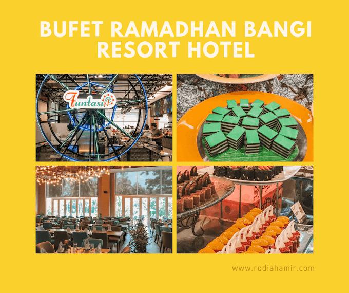 Meraikan Adat & Tradisi Hidangan Malaysia Di Bufet Cahaya Ramadhan Bangi Resort Hotel