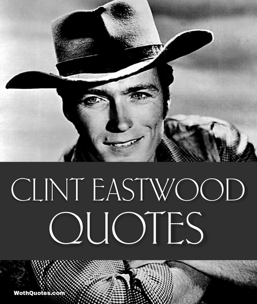 41 Clint Eastwood Quotes - WothQuotes | WOTHQUOTES COLLECTION