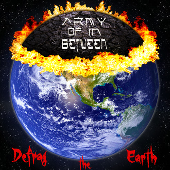 Army Of In Between - Defrag the Earth